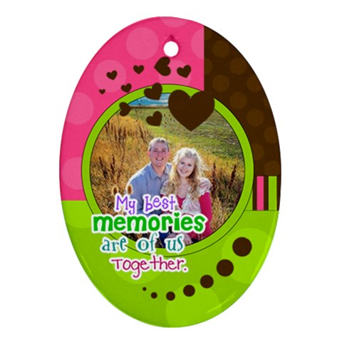 My Best Memories   Ornament By Digitalkeepsakes   Ornament (oval)   96cs6ma0grq0   Www Artscow Com Front