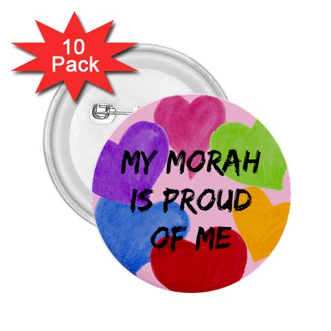 My Morah Is Proud Of Me By Sorah   2 25  Button (10 Pack)   Eft959bf8rnb   Www Artscow Com Front