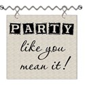 Party Like You Mean It Word Art