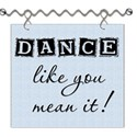 Dance Like You Mean It Word Art