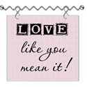 Love Like You Mean It Word Art