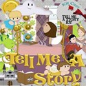 Tell Me A Story - Fairy Tale