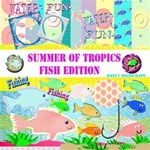 summer of tropics- fish edition