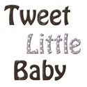 tweet little baby 3