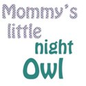mommys little night owl