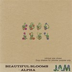 Beautiful Blooms - Alpha